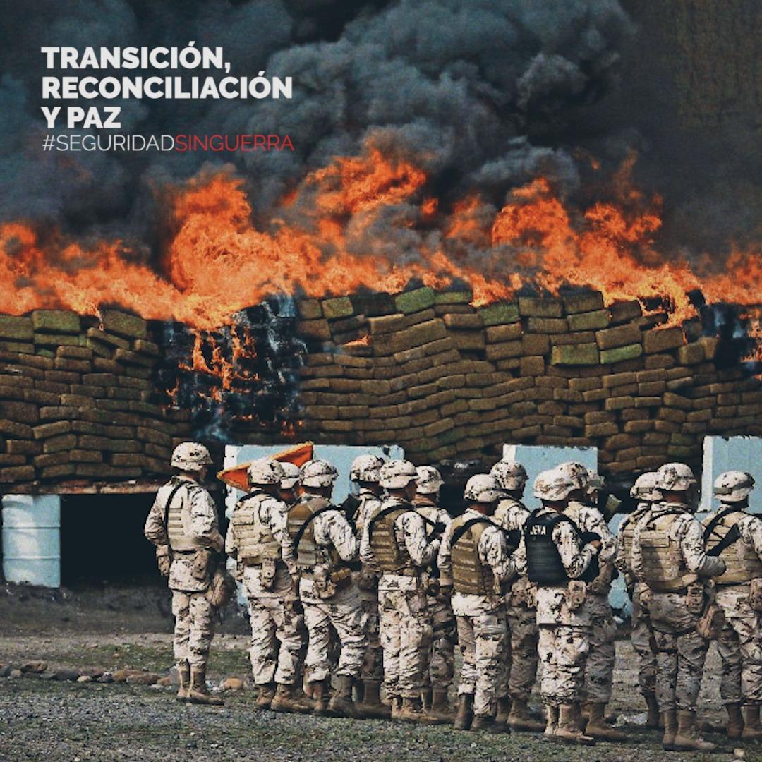 Transición, reconciliación y paz #SEGURIDAD SIN GUERRA