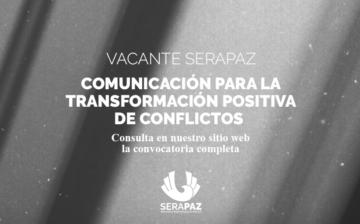 Vacante de Comunicación para la Transformación Positiva de Conflictos