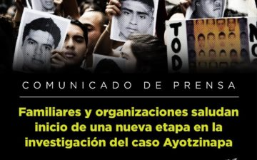 Ayotzinapa: Familiares y organizaciones saludan inicio de una nueva etapa  en la investigación