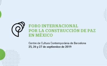 Barcelona, sede del Foro Internacional para la Construcción de Paz en México