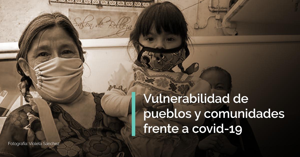 Monitoreo de comunidades indígenas y equiparables ante la emergencia sanitaria por el virus SARS-COV-2