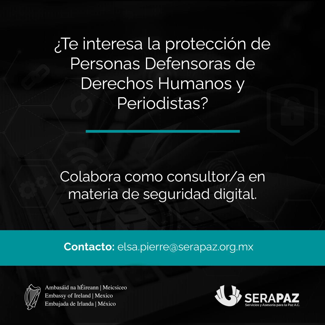 Convocatoria: Solicitud de cotización para servicios de consultoría de apoyo al Mecanismo de Protección para Personas Defensoras de Derechos Humanos y Periodistas en materia de seguridad digital