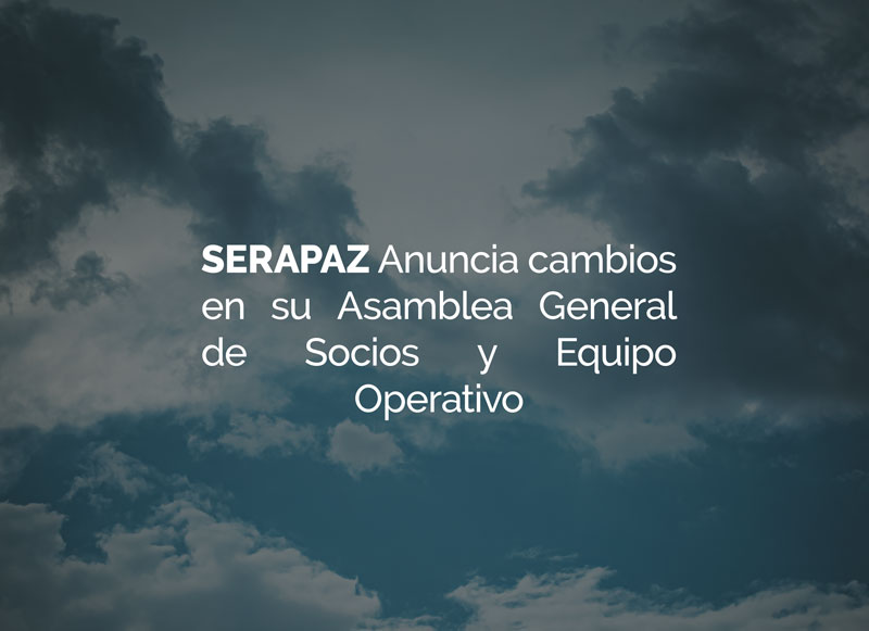 Información sobre cambios en estructura de SERAPAZ