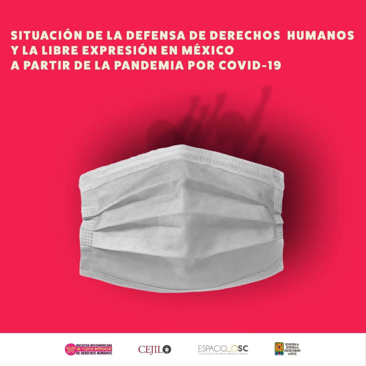 Informe: Situación de la defensa de derechos humanos y la libre expresión en México a partir de la pandemia por COVID-19