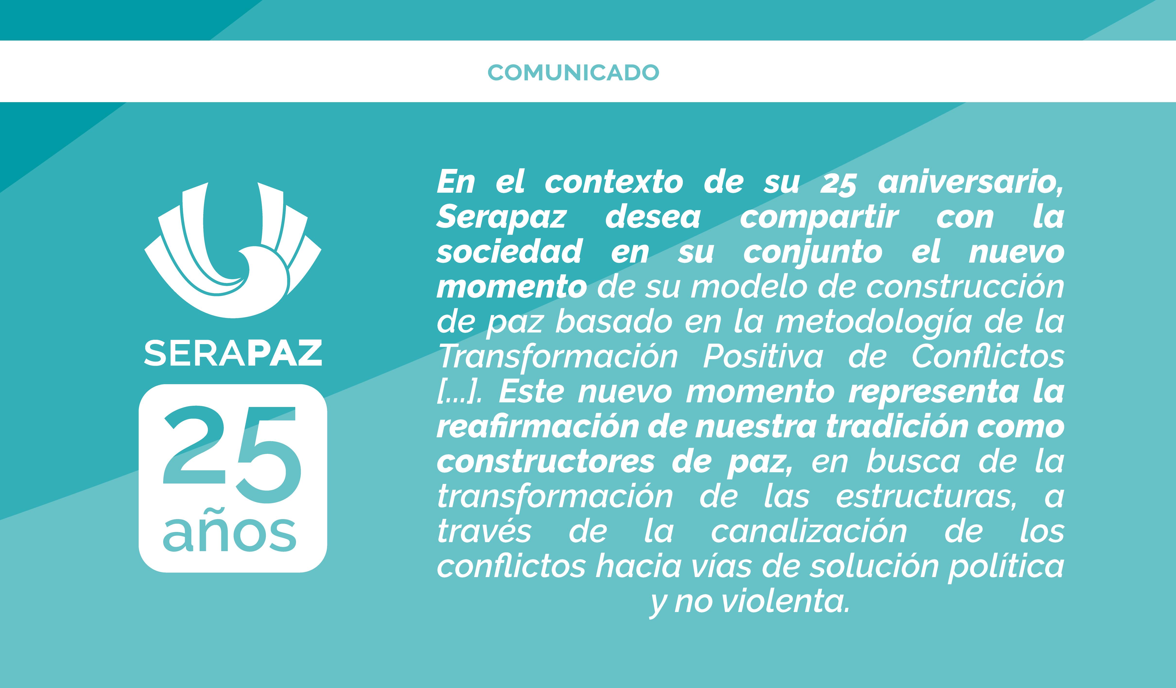 Comunicado: Serapaz anuncia nuevo momento institucional