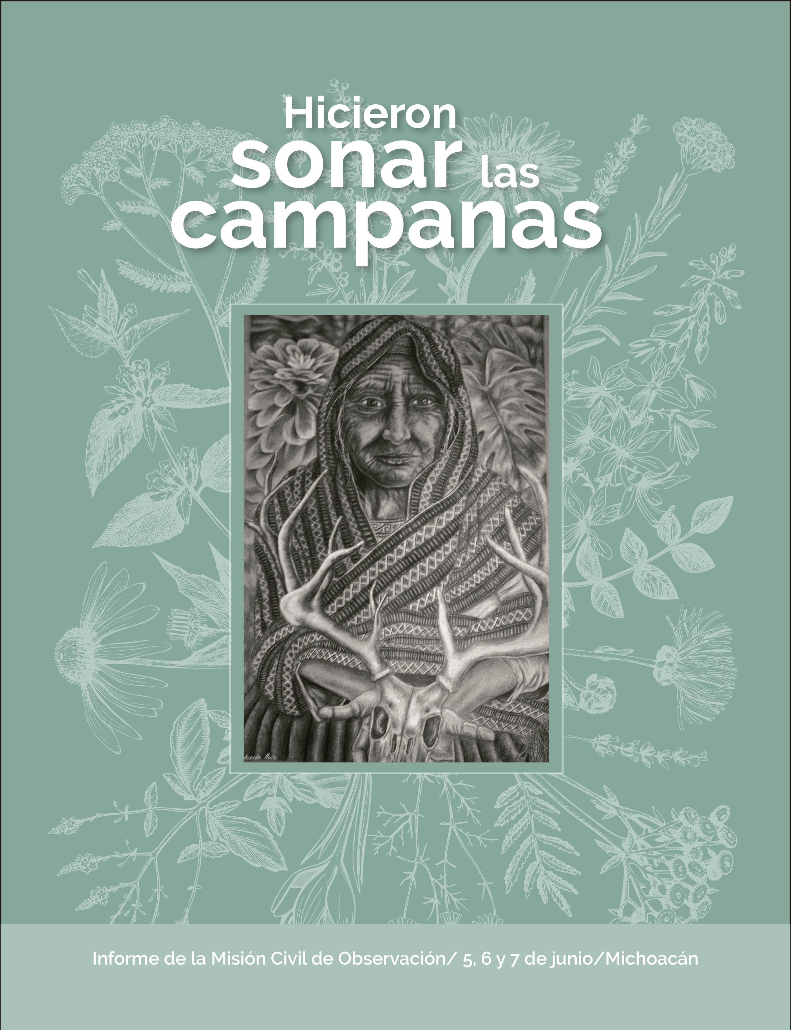 """Informe de la Misión Civil de Observación Civil en Michoacán en el contexto electoral 2021 """"Hicieron Sonar las Campanas"""""""