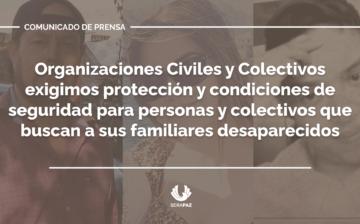 Organizaciones Civiles y Colectivos exigimos protección y condiciones de seguridad para personas y colectivos que buscan a sus familiares desaparecidos